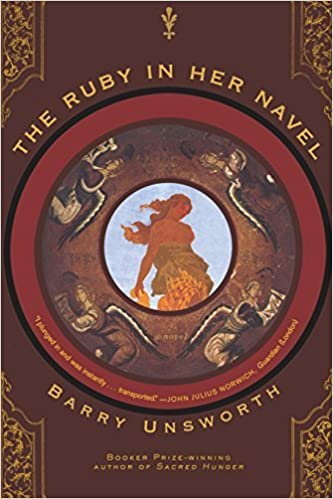The Ruby in Her Navel: A Novel by Barry Unsworth (2007-11-17)