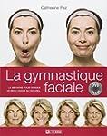 Gymnastique faciale : La m�thode pour...