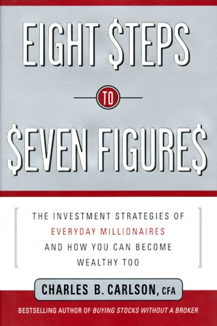 - Eight Steps to Seven Figures: The Investment Strategies of Everyday Millionaires and How You Can Become Wealthy Too