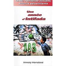 Israël, territoires occupés, autorité palestinienne: Une année d'Intifada
