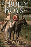 Front cover for the book The Bully Boys by Eric Walters