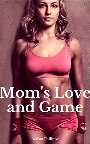 Pdf Arts Mom and Son : Mom's Love and Game : mother and son: mom son : mother son