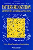 Pattern Recognition : Architectures, Algorithms and Applications, Rejean Plamondon, 9810206046