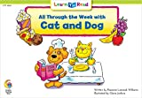 All Through the Week with Cat and Dog (Learn to Read Fun and Fantasy)