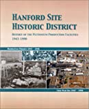 Hanford Site Historic District : History of the Plutonium Production Facilities, 1943-1990, T.E. Marceau, D.W. Harvey, D.C. Stapp, 1574771337
