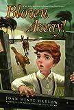 Blown Away!, Joan Hiatt Harlow, 1416907823