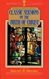 The Birth of Christ, Warren W. Wiersbe, 0825440440