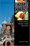 Russian Cuisine: Exclusive Prime-Time Recipes