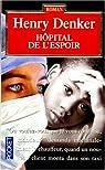 Hôpital de l'espoir par Denker