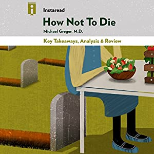 Key Takeaways, Analysis & Review | How Not to Die Hörbuch