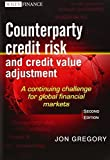 img - for Counterparty Credit Risk and Credit Value Adjustment: A Continuing Challenge for Global Financial Markets by Jon Gregory (2012-10-15) book / textbook / text book