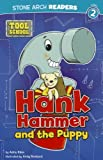 Hank Hammer and the Puppy, Adria F. Klein, 1434242331