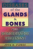Non-Surgical Treatment of Diseases of Glands, J. H. Clarke, 817021632X