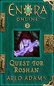 Quest For Roshan: A Fantasy LitRPG (Enora Online Book 2)