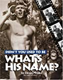 Didn't You Used to Be What's His Name?, Denny Miller, 0975391704