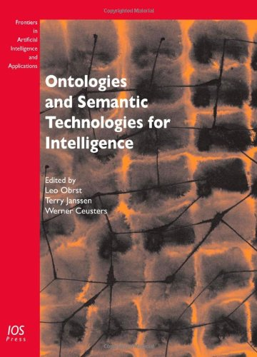 Ontologies and Semantic Technologies for Intelligence:  Volume 213 Frontiers in Artificial Intelligence and Applications