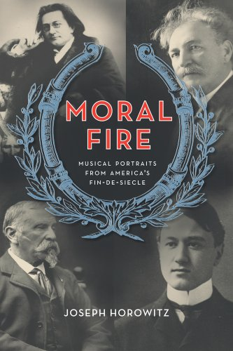 Moral Fire – Portraits from America′s Fin–De– Siecle