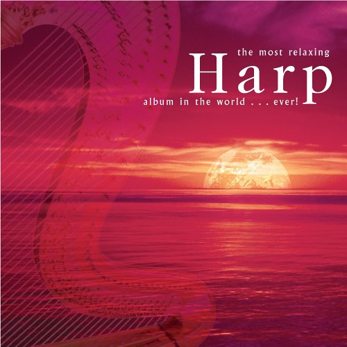 The Most Relaxing Harp Album in the World... Ever! [2 CD]