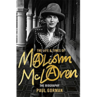 The Life & Times of Malcolm McLaren: The Biography (English Edition)