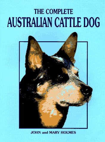 The Complete Australian Cattle Dog