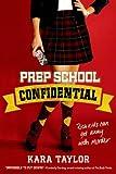 Prep School Confidential, Kara Taylor, 1250017599