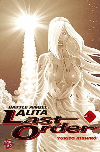 Battle Angel Alita - Last Order, Band 9 Taschenbuch – September 2007 Yukito Kishiro Jürgen Seebeck Carlsen 3551776199