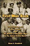 img - for First Man Back: The True Story of Lloyd Prewitt and the Return of the Black Man to the United States Navy book / textbook / text book