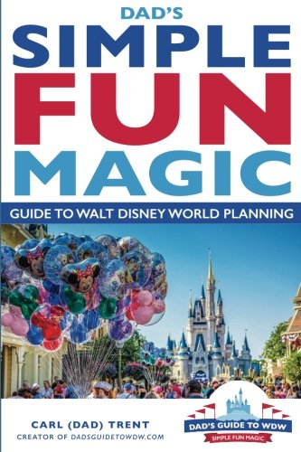 Dad's Simple Fun Magic Guide to Walt Disney World Planning