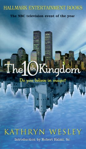 The 10th Kingdom (Hallmark Entertainment Books)