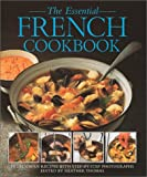 The Essential French Cookbook: 50 Delicious Recipes With Step-By-Step Photographs