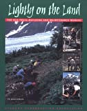 Lightly on the Land, Robert C. Birkby and Student Conservation Association Staff, 0898864917