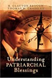 Understanding Patriarchal Blessings, R. Clayton Brough and Thomas W. Grassley, 0882902539