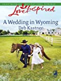 A Wedding in Wyoming (Love Inspired Large Print)