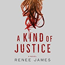 A Kind of Justice: A Novel Audiobook by Renee James Narrated by Ayelet Sror