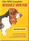 The New Complete Basset Hound, Mercedes Braun, 0876050216