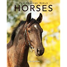 Horses: Amazing Pictures & Fun Facts on Animals in Nature