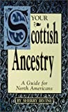 Your Scottish Ancestry: A Guide for North Americans