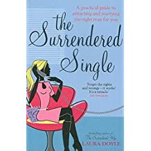 Amazon laura doyle books biography blog audiobooks kindle the surrendered single a practical guide to attracting and marrying the right man for you fandeluxe Image collections