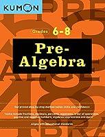 Pre-algebra: Grades 6-8 (Kumon Math Workbooks)