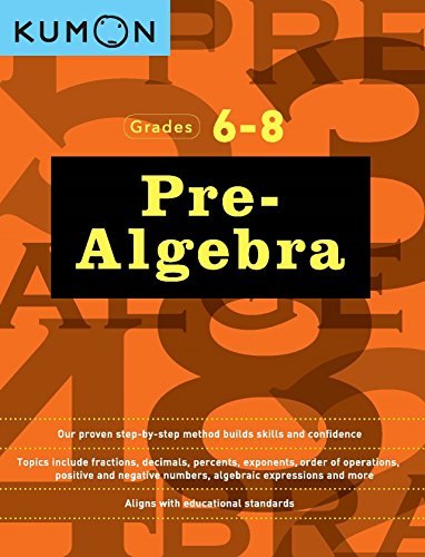 Pre-algebra: Grades 6-8 (Kumon Math Workbooks) - 11/30/2016