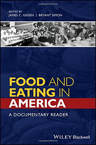 Food and Eating in America: A Documentary Reader (Uncovering the Past: Documentary Readers in American History)