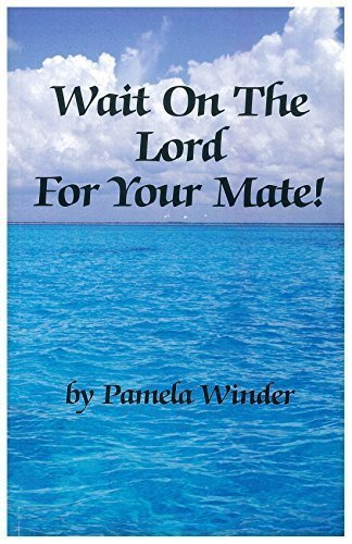 Wait On The Lord For Your Mate (Waiting On The Lord For A Mate)