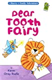 Dear Tooth Fairy, Karen Gray Ruelle, 0823419843