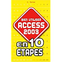 BIEN UTILISER ACCESS 2003 EN 10 TAPES
