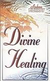 Divine Healing, Andrew Murray, 0883686422