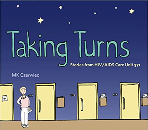Taking Turns: Stories from HIV/AIDS Care Unit 371 (Graphic Medicine