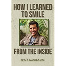 How I Learned to Smile From The Inside