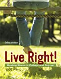 Live Right! Beating Stress in College and Beyond Value Pack (includes Books a la Carte Plus for Access to Health and MyDietAnalysis 3. 0 Access Kit), Atkinson and Donatelle, Rebecca J., 0321553993