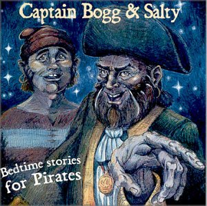 Captain Bogg & Salty Bedtime Stories for Pirates CD