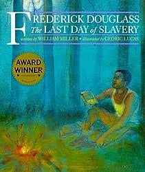 Frederick Douglass & the Last Days of Slavery: Last Day of Slavery